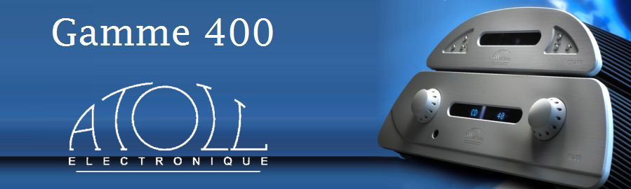 Atoll Electronique Gamme 400 Distributeur revendeur meilleur prix pas cher le havre Rouen Dieppe Fécamp Evreux Caen Cherbourg St Lô paris Normandie Seine Maritime Bretagne